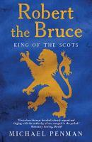 """Robert the Bruce"" by Michael Penman"