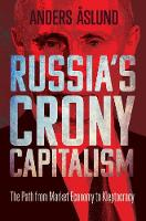 """""""Russia's Crony Capitalism"""" by Anders Aslund"""