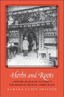 """Herbs and Roots"" by Tamara Venit Shelton"