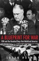 """""""A Blueprint for War"""" by Susan Dunn"""