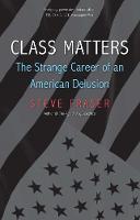"""""""Class Matters"""" by Steve Fraser"""