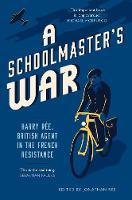 """A Schoolmaster's War"" by Jonathan Ree"