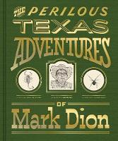 """The Perilous Texas Adventures of Mark Dion"" by Mark Dion"