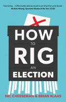 """""""How to Rig an Election"""" by Nic Cheeseman"""