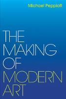 """The Making of Modern Art"" by Michael Peppiatt"