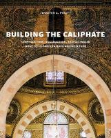 """""""Building the Caliphate"""" by Jennifer A. Pruitt"""