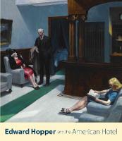 """Edward Hopper and the American Hotel"" by Leo G. Mazow"