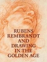 """Rubens, Rembrandt, and Drawing in the Golden Age"" by Victoria Sancho Lobis"