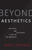 """""""Beyond Aesthetics"""" by Wole Soyinka"""