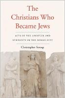 """The Christians Who Became Jews"" by Christopher Stroup"