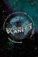 """Dispatches from Planet 3"" by Marcia Bartusiak"