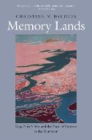 """Memory Lands"" by Christine M. DeLucia"
