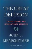 """The Great Delusion"" by John J. Mearsheimer"