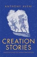"""""""Creation Stories"""" by Anthony Aveni"""
