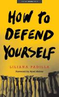 """""""How to Defend Yourself"""" by Liliana Padilla"""