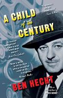 """""""A Child of the Century"""" by Ben Hecht"""