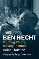 """""""Ben Hecht"""" by Adina Hoffman"""