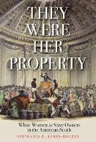 """They Were Her Property"" by Stephanie E. Jones-Rogers"