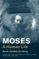 """""""Moses"""" by Avivah Gottlieb Zornberg"""