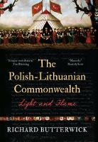 """The Polish-Lithuanian Commonwealth, 1733-1795"" by Richard Butterwick"