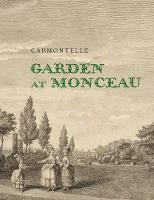 """Garden at Monceau"" by Carmontelle"