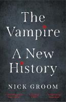"""The Vampire"" by Nick Groom"