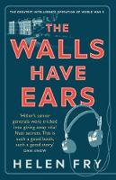 """The Walls Have Ears"" by Helen Fry"
