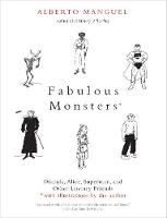 """Fabulous Monsters"" by Alberto Manguel"