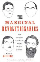 """The Marginal Revolutionaries"" by Janek Wasserman"