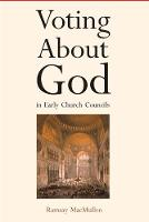 """Voting About God in Early Church Councils"" by Ramsay MacMullen"