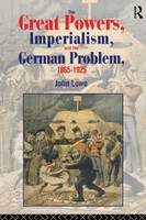 Jacket image for The Great Powers, Imperialism and the German Problem, 1865-1925