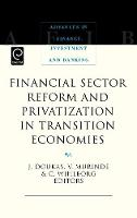Jacket image for Financial Sector Reform and Privatization in Transition Economies