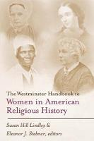 Jacket image for The Westminster Handbook to Women in American Religious History