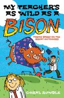 Jacket image for My Teacher's as Wild as a Bison