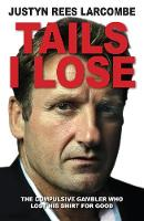 Jacket image for Tails I Lose by Justyn Rees Larcombe (author)