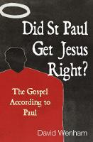 Jacket image for Did St Paul Get Jesus Right?