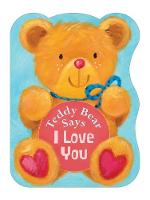 Jacket image for Teddy Bear Says I Love You