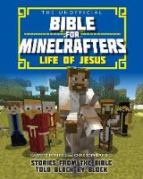 Jacket image for The Unofficial Bible for Minecrafters: Life of Jesus
