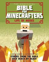 Jacket image for The Unofficial Bible for Minecrafters: Life of Moses