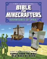 Jacket image for The Unofficial Bible for Minecrafters: Adventures of Paul