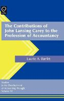 Jacket image for The Contributions of John Lansing Carey to the Profession of Accountancy