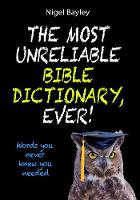Jacket image for The Most Unreliable Bible Dictionary, Ever!