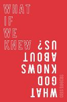 Jacket image for What if We Knew What God Knows About Us