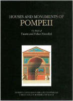 """""""Houses and Monuments of Pompeii - The Work of Fausto and Felice Niccolini"""" by Roberto Cassanelli"""