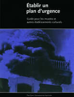 """""""Etablir 'Un Plan D'Urgence - Guide Pour Les Musees  et Autres Etablissements Culturels"""" by Valerie Dorge"""