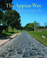 """""""The Appian Way - From Its Foundation to the Middle  Ages"""" by Ivana Della Portella"""