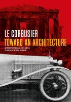 """""""Toward an Architecture"""" by Le Corbusier"""