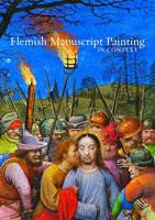 """Flemish Manuscript Painting in Context"" by Elizabeth Morrison"