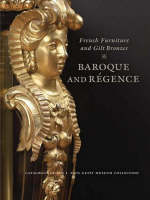 """French Furniture and Gilt Bronzes - Baroque and Regence"" by . Wilson"