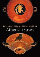 """""""Papers on Special Techniqued in Athenian Vases"""" by Kenneth Lapatin"""